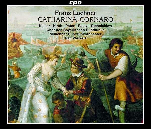 Franz Lachner: Catharina Cornaro